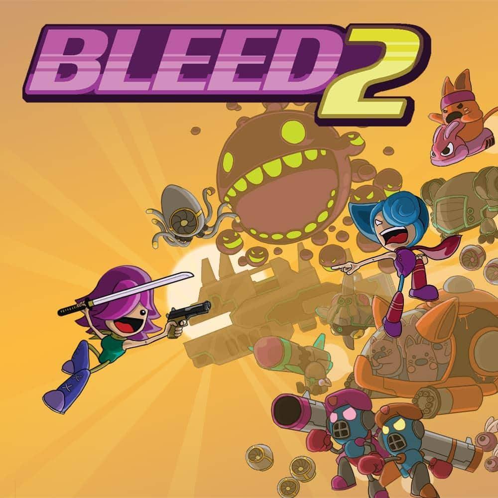 Bleed & Bleed 2